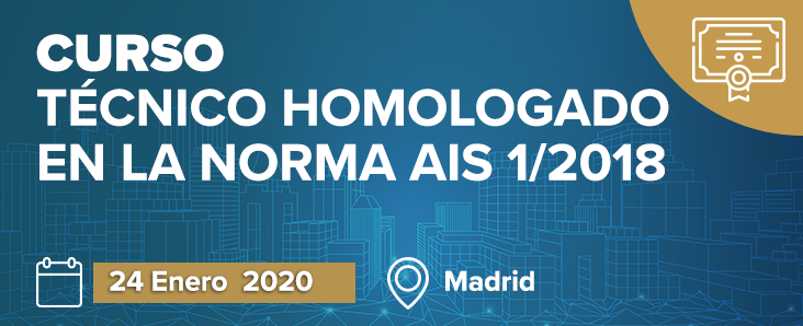 Curso Técnico Homologado en la Norma AIS 1/2018 24 de Enero en Madrid