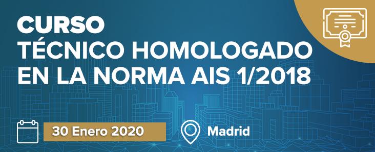 Curso Técnico Homologado en la Norma AIS 1/2018 30 de Enero de 2020 en Madrid