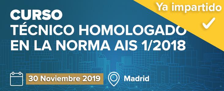 Curso Técnico Homologado en la Norma AIS 1/2018 del 30 de noviembre de 2019, ya impartido