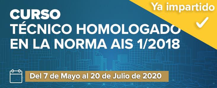 Curso Técnico Homologado en la Norma AIS 1/2018 del 7 de Mayo al 20 de Julio de 2020, ya impartido
